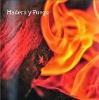 madera y fuego